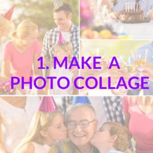 MAKE A PHOTO COLLAGE