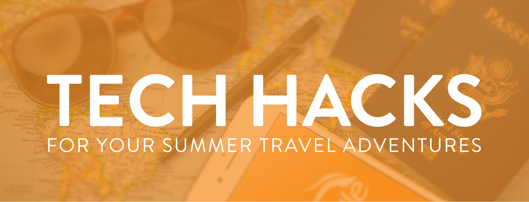 10 Tech Hacks for Your Summer Travel