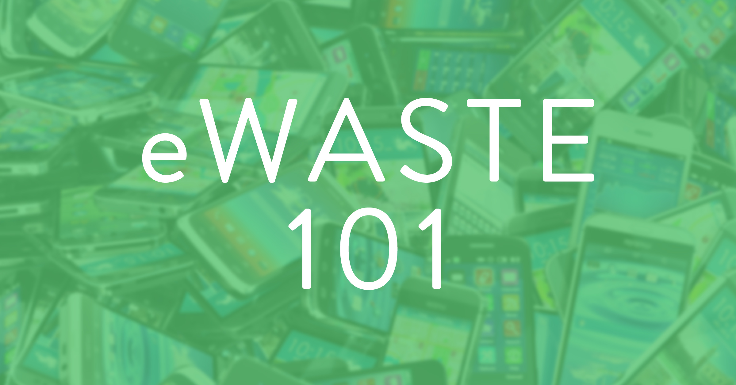 E-Waste 101: Where Do Our Old Phones End Up?
