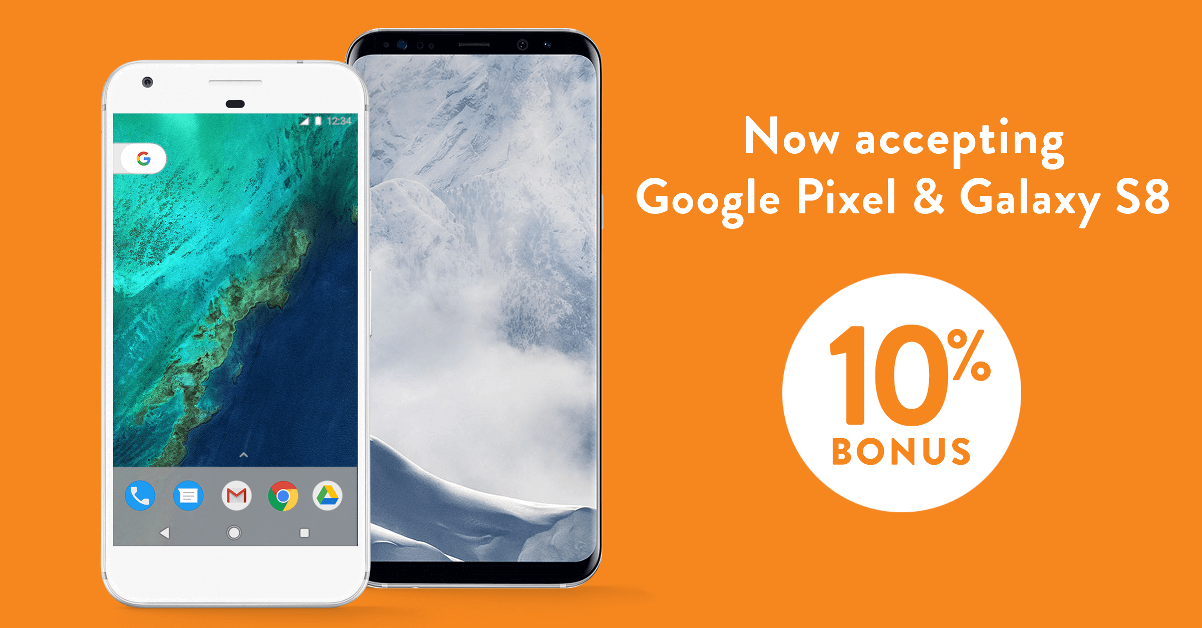 NOW ACCEPTING Google Pixel and Samsung Galaxy S8!