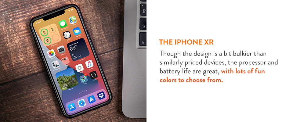 The iPhone XR has great battery life with lots of fun colors to choose from.